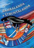 Bambalanda a Štruntalanda - Jiří Šandera