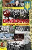 Banderovci - hrdinové nebo bandité - Milan Syruček