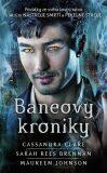 Baneovy kroniky - Cassandra Clare