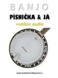 Banjo, písnička a já (+online audio) - Zdeněk Šotola