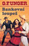 Bankovní loupež - G. F. Unger