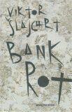 Bankrot - Viktor Šlajchrt, ...