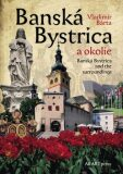 Banská Bystrica a okolie - Vladimír Bárta