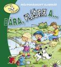 Bára, Flíček a ... - Eva Bešťáková