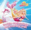 Barbie zachraňuje podmořský svět - Mattel