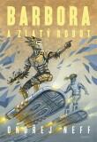 Barbora a Zlatý robot - Ondřej Neff