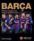 Barca Oficiální ilustrovaná historie FC Barcelona - Guillem Balague