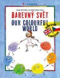Barevný svět/Our Colourful World - Zuzana Pospíšilová, ...