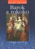 Barok a rokoko - dějiny odívání - Ludmila Kybalová