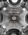 Barokní architektura v Čechách - Petr Macek,  Jakub Bachtík, ...