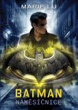 Batman - Náměsíčnice - Marie Lu