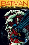 Batman: Road to No Man's Land Vol. 2 - Alan Grant,  Chuck Dixon, ...
