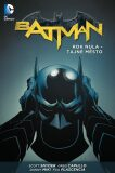 Batman Rok nula - Tajné město - Scott Snyder, Greg Capullo