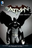 Batman Soví město - Scott Snyder, Greg Capullo
