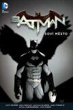 Batman - Soví město - Scott Snyder, Greg Capullo