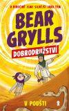 Bear Grylls: Dobrodružství v poušti - Bear Grylls