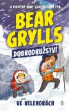Bear Grylls Dobrodružství ve velehorách - Bear Grylls