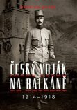 Bedřich Mayer. Český voják na Balkáně 1914–1918 - Petr Prokš