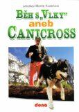 Běh s Vlky aneb Canicross - Jaroslav Monte Kvasnica