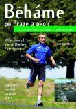 Běháme po Praze a okolí - Viktor Machek,  Petr Syblík, ...