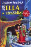 Bella a strašidlo - Joachim Friedrich, Edda Skibbe