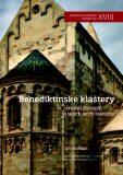 Benediktinské kláštery střední Evropy a jejich architektura - Jiří Kuthan