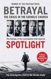 Betrayal : The Crisis in the Catholic Church - various