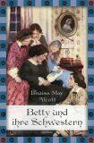 Betty und ihre Schwestern - Gesamtausgabe - Louisa May Alcottová