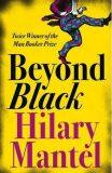 Beyond Black - Hilary Mantelová