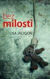 Bez milosti - Lisa Jackson