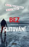 Bez slitování - Roman Voosen, ...