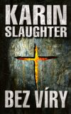 Bez víry - Karin Slaughter