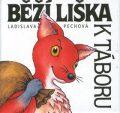 Běží liška k Táboru - Ladislava Pechová