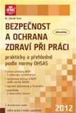 Bezpečnost a ochrana zdraví při práci prakticky a přehledně podle normy OHSAS - Zdeněk Šenk