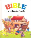 Bible v obrázcích - Juliet Davidová