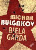 Biela garda - Michail Bulgakov