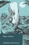 Biela veľryba - Herman Melville