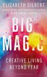 Big Magic: Creative Living Beyond Fear - Elizabeth Gilbertová