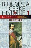 Bílá místa české historie 1 - Jiří Bílek