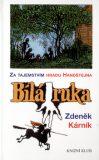 Bílá ruka - Za tajemstvím hradu Handštejna - Zdeněk Kárník, ...
