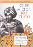 Bílé zlato - Giles Milton
