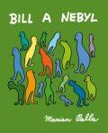 Bill a Nebyl - Marian Palla