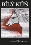 Bílý kůň - Ivana Blahutová