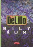 Bílý šum - Don DeLillo