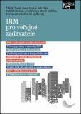 BIM pro veřejné zadavatele - Pavel Koukal,  Remeš Josef, ...