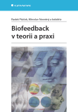 Biofeedback v teorii a praxi - Radek Ptáček,  kolektiv a, ...