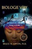 Biologie víry - 2. aktualizované a rozšířené vydání - Bruce H. Lipton