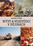 Bitvy a vojevůdci v dějinách - Jaroslav Hrbek