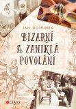 Bizarní a zaniklá povolání - Jan Pohunek
