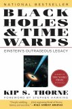 Black Holes & Time Warps: Einstein's Outrageous Legacy - Thorne